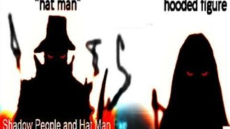 Shadow People, The Hat Man Who Are they?