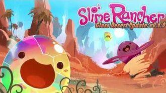 Slime Rancher - Glass Desert Update Trailer