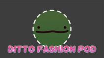 Ditto Fashion Pod Mod