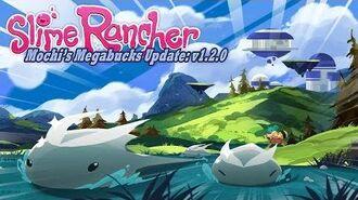 Slime Rancher - Mochi's Megabucks Update Trailer