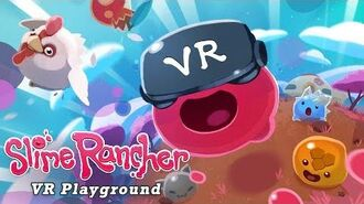 Slime Rancher VR Playground - Launch Trailer