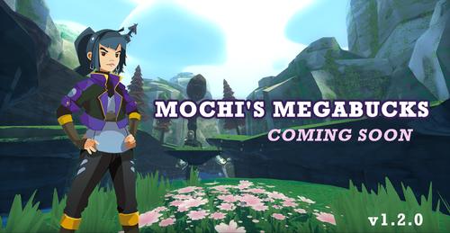 Mochi's Megabucks Coming Soon