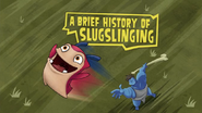 A Brief History Of Slugslinging