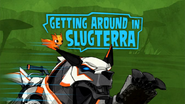 Getting Around In Slugterra