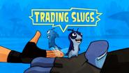 Trading Slugs