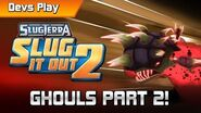 Slugterra Slug it Out 2 DEVS PLAY GHOULS PART 2!