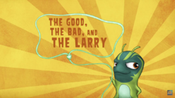 The Good, The Bad And The Larry
