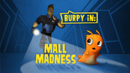 Burpy In 'Mall Madness'