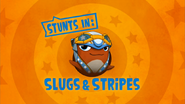Stunts In 'Slugs And Stripes'