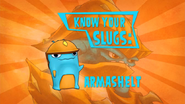 Know Your Slugs 'Armashelt'