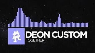 -Future Bass- - Deon Custom - Together -Monstercat Release-