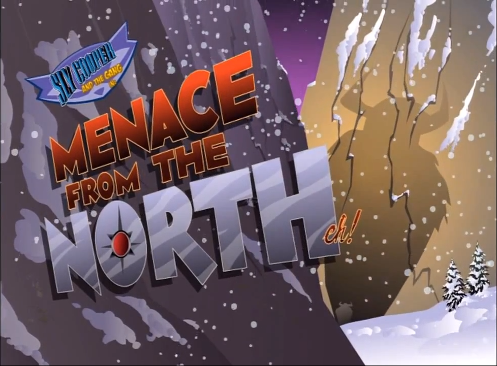 Menace from the North, eh! | Sly Cooper Wiki | FANDOM powered by Wikia