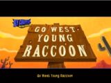 Go West Young Raccoon
