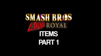 Smash Bros Lawl Royal Items Part 1