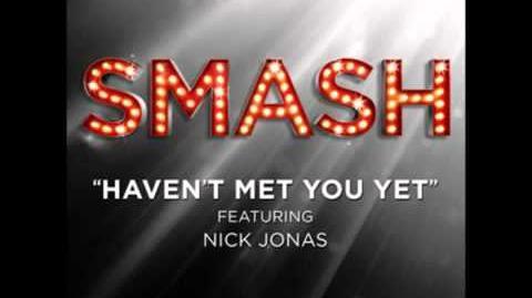 Smash - Haven't Met You Yet HD