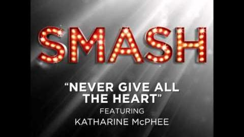 Smash - Never Give All The Heart HD Full Studio