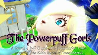 """The Powerpuff Gorls"" - A Smash 4 Compilation Video by the Zelda Social Thread of Smashboards"
