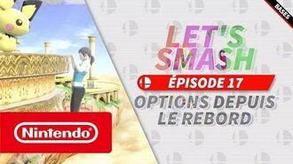 Let's Smash - Episode 17 options depuis le rebord (Nintendo Switch)