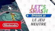 Let's Smash - Épisode 25 - Le jeu neutre