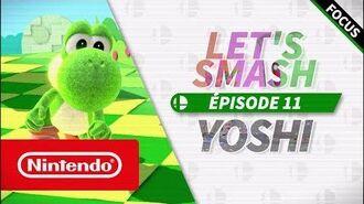 Let's Smash - Épisode 11 Yoshi (Nintendo Switch)