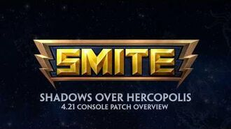 SMITE - 4.21 Console Patch Overview - Shadows Over Hercopolis