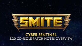 SMITE - 3.20 Console Patch Overview - Cyber Sentinel