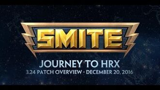 SMITE 3.24 - Patch Overview - Journey to HRX (December 20, 2016)