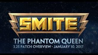SMITE - 3.25 Patch Overview - The Phantom Queen (January 10, 2017)