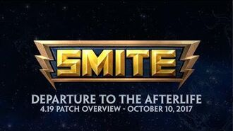 SMITE - 4.19 Patch Overview - Departure to the Afterlife (October 10, 2017)
