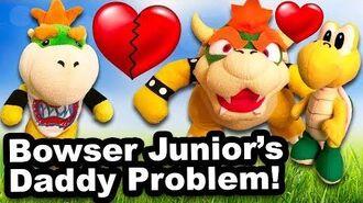 SML Movie- Bowser Junior's Daddy Problem!
