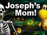 Joseph's Mom!