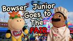 Bowser Junior Goes To The Fair