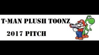 T-Man's Plush Toonz Pitch Commercial 2017