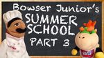 Bowser Junior's Summer School 3