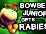 Bowser Junior Gets Rabies!