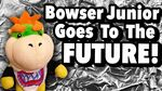 Bowser Junior Goes To The Future