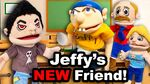 Jeffy's New Friend
