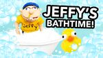 Jeffy's Bathtime