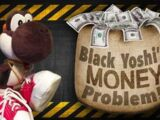 Black Yoshi's Money Problem!