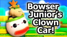 SML Movie Bowser Junior's Clown Car!