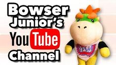 SML Movie Bowser Junior's YouTube Channel!