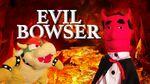 Evil Bowser