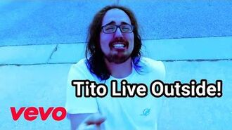 Tito Live Outside! ( Official Music Video )
