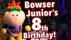 SML Movie Bowser Junior's 8th Birthday!