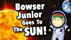 SML Movie Bowser Junior Goes To The Sun!