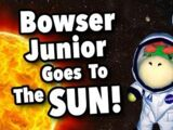 Bowser Junior Goes to the Sun!