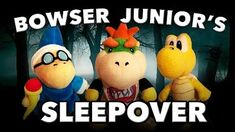 SML Movie- Bowser Junior's Sleepover