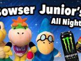 Bowser Junior's All Nighter!