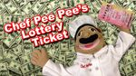Chef Pee Pee's Lottery Ticket