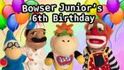 Bowser Junior's 6th Birthday